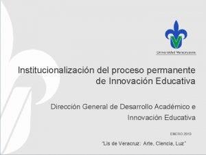 Institucionalizacin del proceso permanente de Innovacin Educativa Direccin