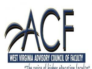 ADVISORY COUNCIL OF FACULTY ACF Advisory Council of