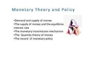 Demand supply of money The supply of money
