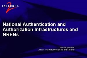 National Authentication and Authorization Infrastructures and NRENs Ken