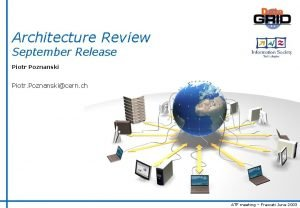 Architecture Review September Release Piotr Poznanski Piotr Poznanskicern
