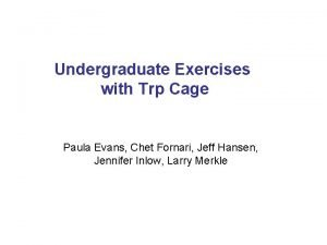 Undergraduate Exercises with Trp Cage Paula Evans Chet