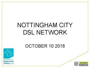 NOTTINGHAM CITY DSL NETWORK OCTOBER 10 2018 DSL