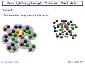 From HighEnergy HeavyIon Collisions to Quark Matter Lecture