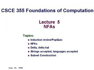 CSCE 355 Foundations of Computation Lecture 5 NFAs