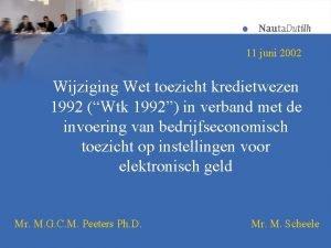 11 juni 2002 Wijziging Wet toezicht kredietwezen 1992