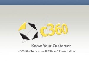 c 360 SDK for Microsoft CRM 4 0