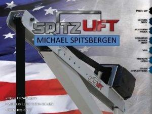 MICHAEL SPITSBERGEN SPITZLIFT PAYLOAD EFFECIENT The more payload