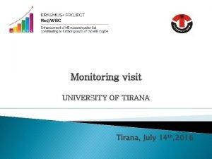 Monitoring visit UNIVERSITY OF TIRANA Tirana July 14