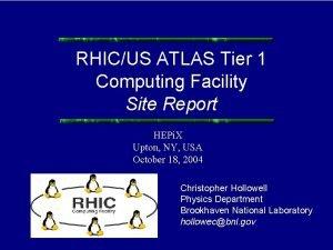 RHICUS ATLAS Tier 1 Computing Facility Site Report