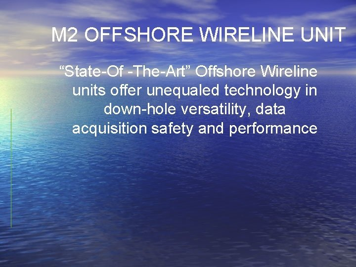 M 2 OFFSHORE WIRELINE UNIT StateOf TheArt Offshore