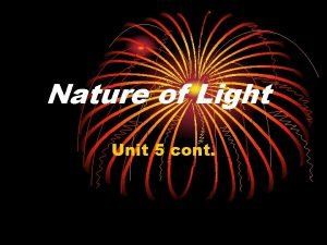 Nature of Light Unit 5 cont Dual Nature