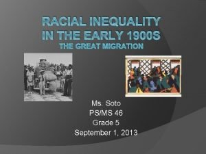RACIAL INEQUALITY IN THE EARLY 1900 S THE