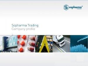 The Company History Main Achievements 2006 Sopharma Trading