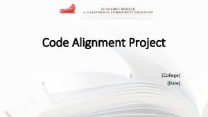 Code Alignment Project College Date Code Alignment Purpose