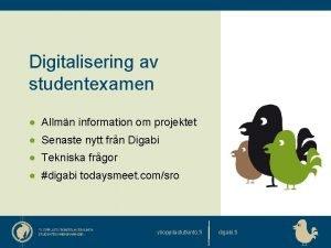Digitalisering av studentexamen Allmn information om projektet Senaste