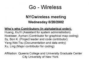 Go Wireless NYCwireless meeting Wednesday 8282002 Whos who