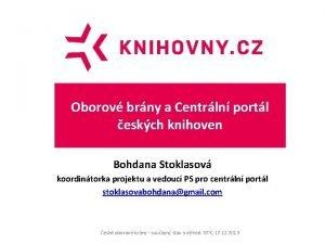 Oborov brny a Centrln portl eskch knihoven Bohdana