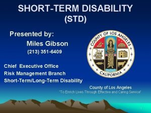 SHORTTERM DISABILITY STD Presented by Miles Gibson 213