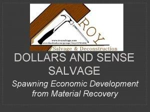 DOLLARS AND SENSE SALVAGE Spawning Economic Development from