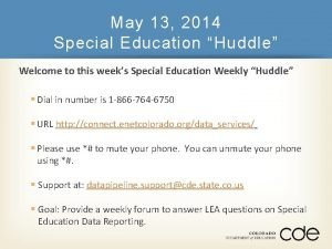 May 13 2014 Special Education Huddle Welcome to