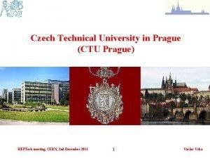 Czech Technical University in Prague CTU Prague HEPTech