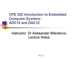 CPE 323 Introduction to Embedded Computer Systems ADC