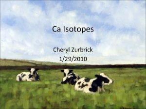 Ca Isotopes Cheryl Zurbrick 1292010 Background Background 40