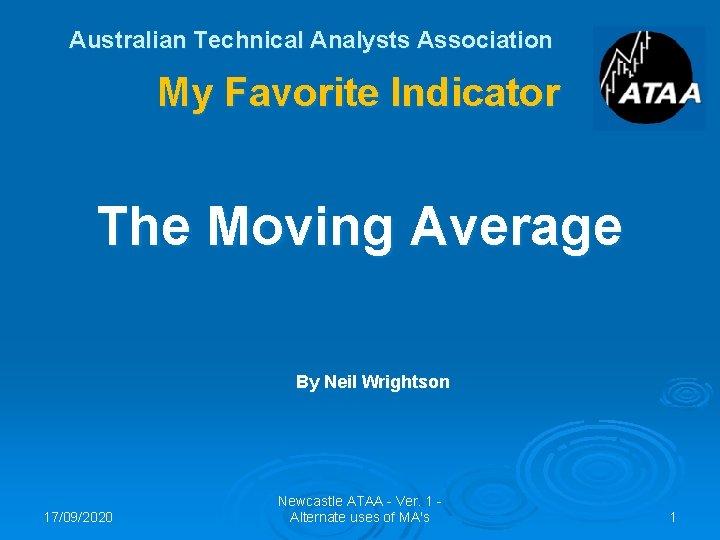 Australian Technical Analysts Association My Favorite Indicator The