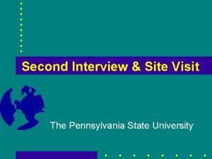 Second Interview Site Visit The Pennsylvania State University