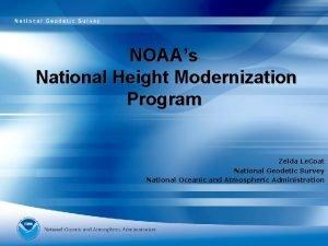NOAAs National Height Modernization Program Zelda Le Coat