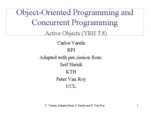 ObjectOriented Programming and Concurrent Programming Active Objects VRH