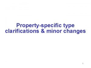 Propertyspecific type clarifications minor changes 1 Problems Fix