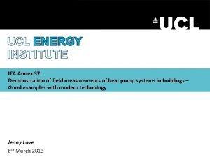 IEA Annex 37 Demonstration of field measurements of