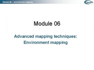 Module 06 environment mapping Module 06 Advanced mapping