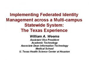 Implementing Federated Identity Management across a Multicampus Statewide