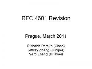 RFC 4601 Revision Prague March 2011 Rishabh Parekh