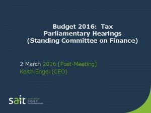 Budget 2016 Tax Parliamentary Hearings Standing Committee on