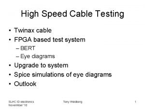 High Speed Cable Testing Twinax cable FPGA based