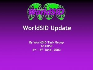 World SID Update By World SID Task Group