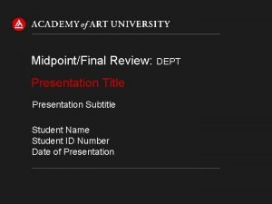 MidpointFinal Review Presentation Title Presentation Subtitle Student Name