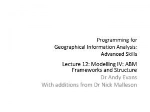 Programming for Geographical Information Analysis Advanced Skills Lecture