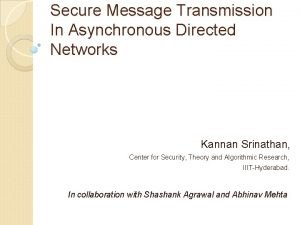 Secure Message Transmission In Asynchronous Directed Networks Kannan