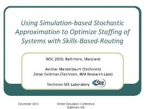 Using Simulationbased Stochastic Approximation to Optimize Staffing of