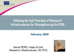 February 2009 Research Infrastructures incl einfrastructures are Facilities