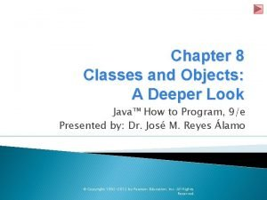 Chapter 8 Classes and Objects A Deeper Look