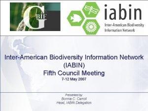 InterAmerican Biodiversity Information Network IABIN Fifth Council Meeting