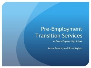 PreEmployment Transition Services At South Eugene High School