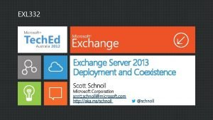EXL 332 Exchange Server 2013 Deployment and Coexistence