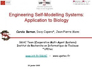 Engineering SelfModelling Systems Application to Biology Carole Bernon